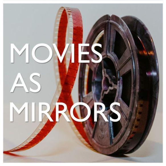 movies-as-mirrors
